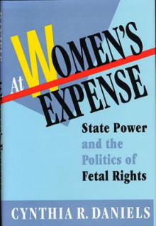 At Women's Expense av Cynthia R. Daniels (Heftet)
