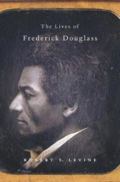 The Lives of Frederick Douglass av Robert S. Levine (Innbundet)