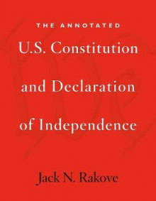 The Annotated U.S. Constitution and Declaration of Independence av Jack N. Rakove (Heftet)