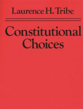 Constitutional Choices av Laurence H. Tribe (Heftet)