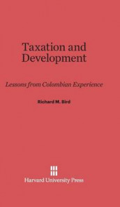 Taxation and Development av Richard M Bird (Innbundet)