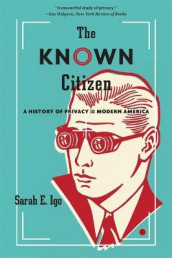 The Known Citizen av Sarah E. Igo (Heftet)
