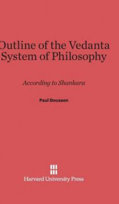 Outline of the Vedanta System of Philosophy av Paul Deussen (Innbundet)