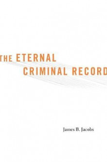 The Eternal Criminal Record av James B. Jacobs (Innbundet)