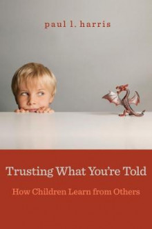 Trusting What You're Told av Paul L. Harris (Heftet)