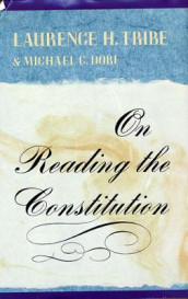 On Reading the Constitution av Michael C. Dorf og Laurence H. Tribe (Heftet)