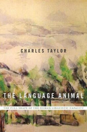 The Language Animal av Charles Taylor (Innbundet)