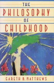 The Philosophy of Childhood av Gareth B. Matthews (Heftet)
