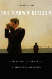 The Known Citizen av Sarah E. Igo (Innbundet)