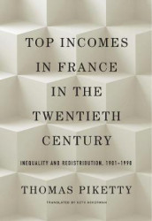 Top Incomes in France in the Twentieth Century av Thomas Piketty (Innbundet)