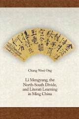 Omslag - Li Mengyang, the North-South Divide, and Literati Learning in Ming China