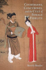 Omslag - Courtesans, Concubines, and the Cult of Female Fidelity