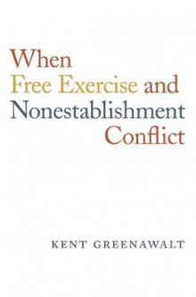 When Free Exercise and Nonestablishment Conflict av Kent Greenawalt (Innbundet)