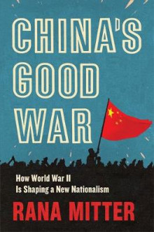 China's Good War av Rana Mitter (Innbundet)