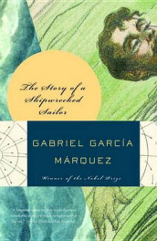 The Story of a Shipwrecked Sailor Who Drifted on a Life Raft for Ten Days av Gabriel Garcia Marquez (Heftet)