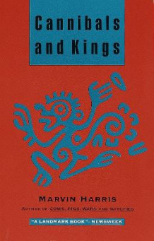 Cannibals and Kings av Marvin Harris (Heftet)