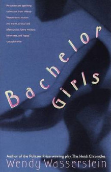 Bachelor Girls av Wendy Wasserstein (Heftet)
