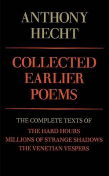 Collected Earlier Poems av Anthony Hecht (Heftet)