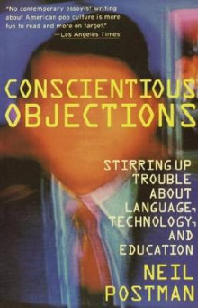 Conscientious Objections av Neil Postman (Heftet)