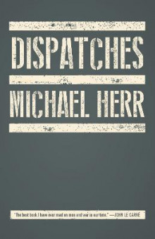 Dispatches av Michael Herr (Heftet)