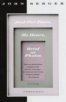 And Our Faces, My Heart, Brief as Photos av John Berger (Heftet)