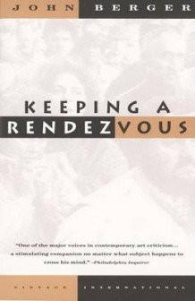 Keeping a Rendezvous av John Berger (Heftet)