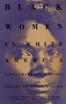 Black Women in White America # av Gerda Lerner (Heftet)