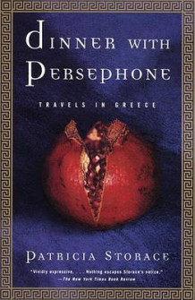 Dinner with Persephone: Travels in av Patricia Storace (Heftet)