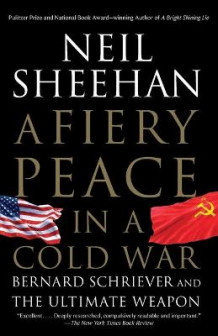 A Fiery Peace in a Cold War av Neil Sheehan (Heftet)