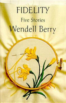 Fidelity:Five Stories av Wendell Berry (Heftet)