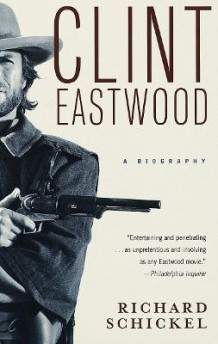 Clint Eastwood av Richard Schickel (Heftet)