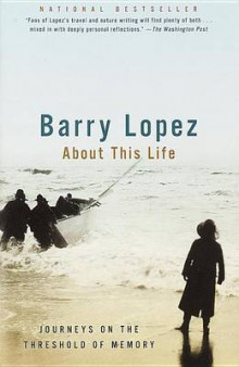 About This Life av Barry Lopez (Heftet)