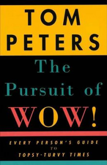 The Pursuit of Wow!: Every Person's Guide to Topsy-Turvy Times av Tom Peters (Heftet)