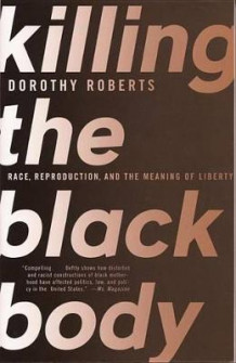 Killing the Black Body av Dorothy E Roberts (Heftet)