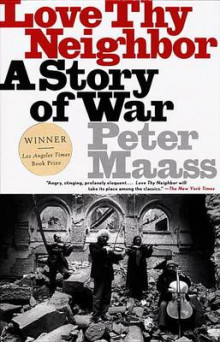 Love Thy Neighbor: a Story of War av Peter Maass (Heftet)