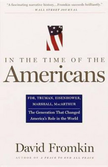 In the Time of the Americans av David Fromkin (Heftet)