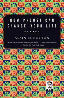 How Proust Can Change Your Life av De Botton Alain (Heftet)