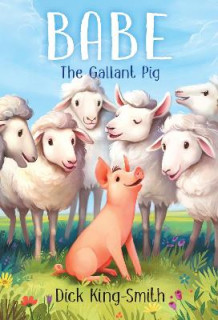 Babe the Gallant Pig av Dick King-Smith (Heftet)