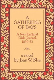 A Gathering of Days av Joan W. Blos (Innbundet)