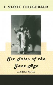 """Six Tales of the Jazz Age"" and Other Stories av F. Scott Fitzgerald (Heftet)"