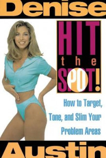 Hit the Spot av Denise Austin (Heftet)