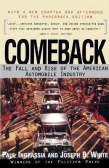 Comeback: the Rise and Fall of the American Automobile Industry av Paul Ingrassia og Joseph White (Heftet)
