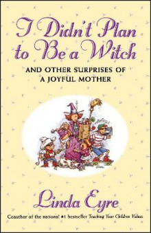 I Didn't Plan to be a Witch av Linda Eyre (Heftet)