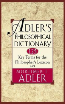 Adler's Philosophical Dictionary av Mortimer J. Adler (Heftet)