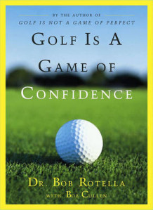 Golf is a Game of Confidence av Bob Rotella (Innbundet)