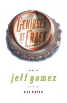 Geniuses of Crack av Jeff Gomez (Heftet)