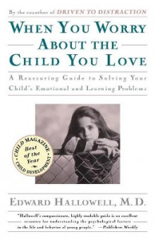 When You Worry about the Child You Love av Ned Hallowell (Heftet)