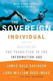 The Sovereign Individual: Mastering the Transition to the Information Age av James Dale Davidson og William Rees-Mogg (Heftet)