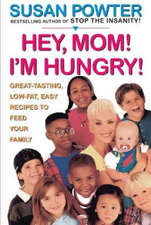 Hey Mom! I'm Hungry! av Susan Powter (Heftet)