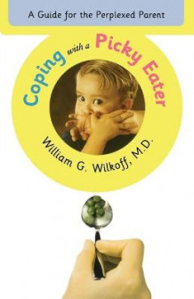 Coping with a Picky Eater av William G. Wilkoff (Heftet)